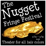 Nugget Fringe Festival-31 Performances-11 days