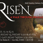 """Risen""  Presented at Gold Country Calvary Church"