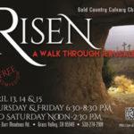 """Risen""  Presented at Gold Country Calvary Church"