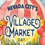 First Village Market Day in Nevada City Sunday